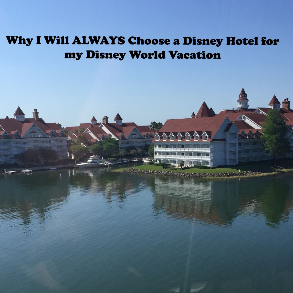 Why I Will ALWAYS Choose a Disney Hotel for my Disney World Vacation