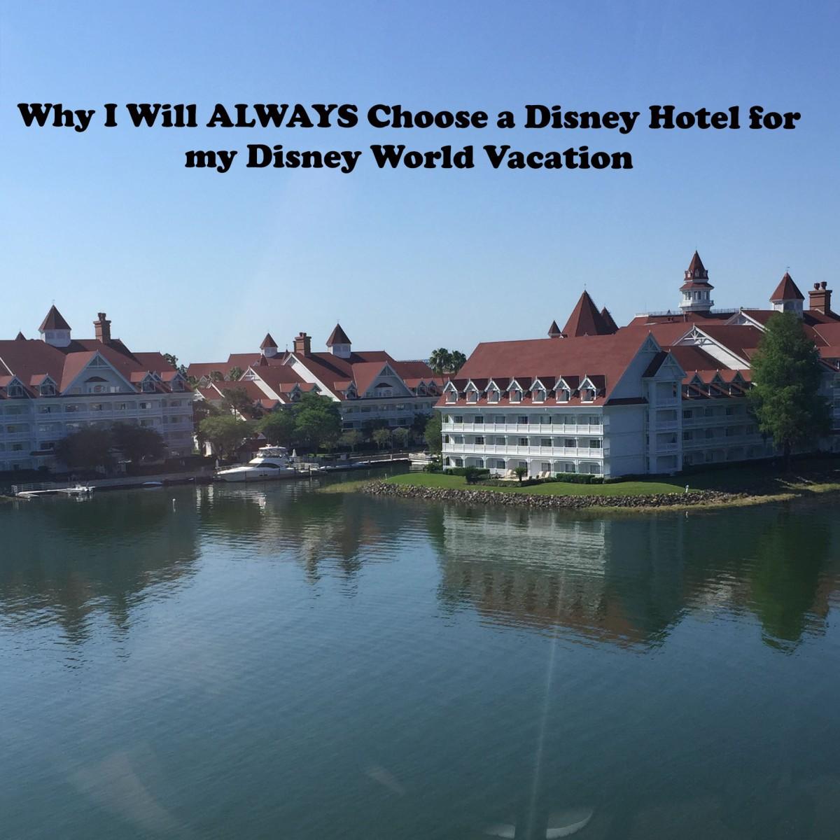 Why I Will ALWAYS Choose a Disney Hotel for my Disney WorldVacation