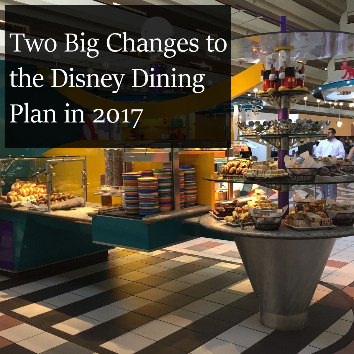 Two Big Changes to the Disney Dining Plan in2017